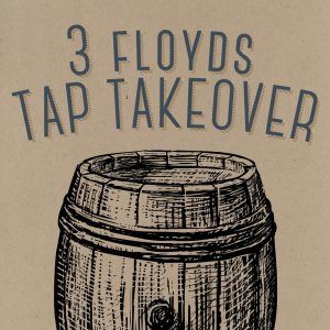 3 Floyds Tap Takeover